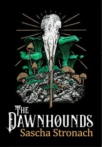 Cover of The Dawnhounds by Sascha Stronach